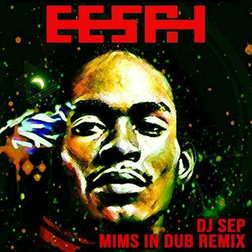 Eesah - Marijuana (DJ Sep | MIMS in dub remix)