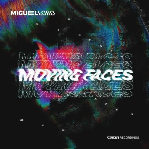 Miguel Lobo - Moving Faces