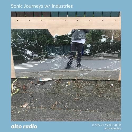Sonic Journeys w/ Industries - 07.05.21