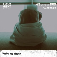 A'Lone X ERS - Pain To Dust (ft.Zhanelya)