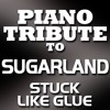 Stuck Like Glue (Made Famous By Sugarland)