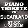 Stuck Like Glue (Made Famous By Sugarland)