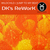 Download Wildchild - Jump To My Beat (DK's ReWorK)[CLICK 'BUY' FOR FREE DOWNLOAD] Mp3