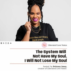 The System Will Not Have My Soul. I Will Not Lose My Soul (w/ Brittany Janay)