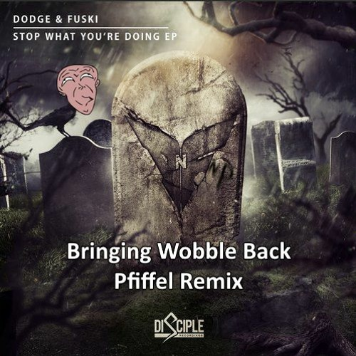 Dodge & Fuski Ft. Splitbreed - Bringing Wobble Back (Pfiffel Remix)