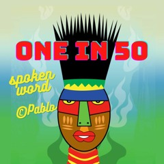 ONE In 50 - Spoken Word by Pablo