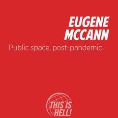 1198: Public space, post-pandemic / Eugene McCann