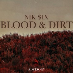 Nik $ix - Blood & Dirt