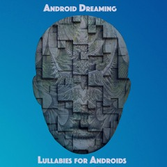 Android Dreaming - Create The Universe