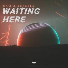 Siix & Serello - Waiting Here (Original Mix)