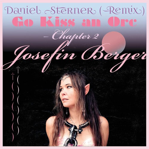 Go Kiss An Orc (Chapter 2) [Remix] – with Daniel Sterner