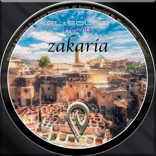 (ewax05) Eli.sound Presents: Zakaria From MOROCCO