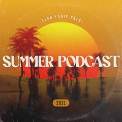 Elad Yaniv - Summer Podcast 2021