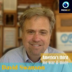 EP49 - David Swanson on America's thirst for war