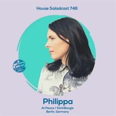 House Saladcast 746 | Philippa