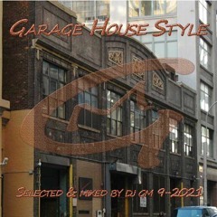 Garage House Style 9-2021  DJ GM