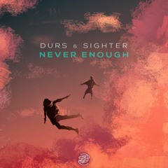 Sighter & Durs - Never Enough
