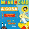 Manu Chao - A Cosa (Radio Edit - Prince Fatty Version)
