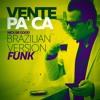 Vente Pa Ca (Brazilian Funk Version)