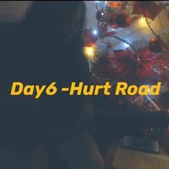 Hurt Road - Day6