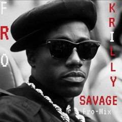 Fro Krilly- Savage ( Fro-Mix)