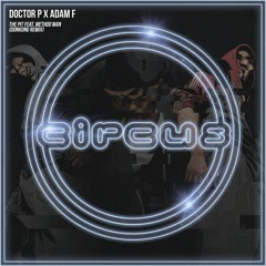 Doctor P x Adam F - The Pit Feat. Method Man (DONKONG Remix)