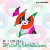 B-15 Project feat. Crissy D & Lady G - Girls Like Us (Deeptrak Remix)