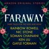 Download Faraway by Nic Stone, Ken Liu, Gayle Forman, Soman Chainani and Rainbow Rowell Mp3