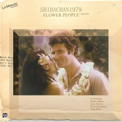 Shibachan1979 - Flower People Remix (Full EP)