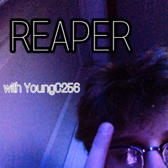 REAPER WITH YoungC256 (prod. by blacksxul)
