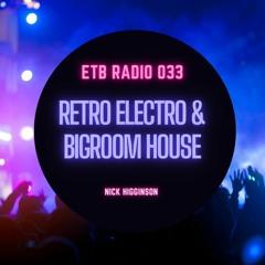 ETB RADIO 033 - Retro Electro & Bigroom House - EDM