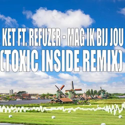 Snatson & Ket Ft. Refuzer - Mag Ik Dan Bij Jou (Snuiven) (ToXic Inside Remix)