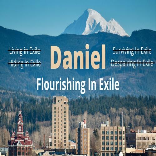 Daniel--Flourishing In Exile