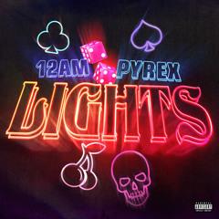 Lights (feat. Pyrex)