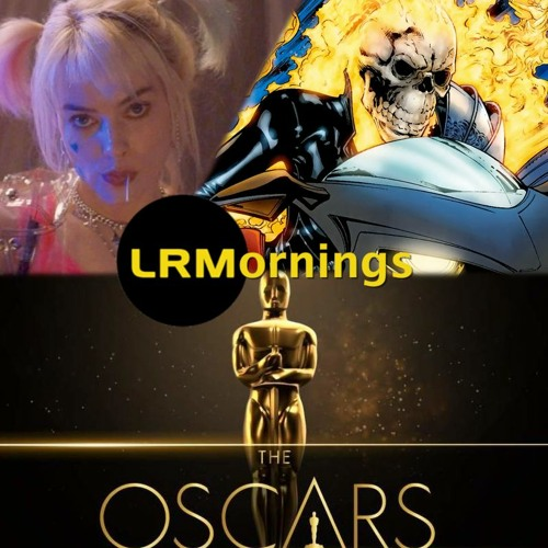 The Birds Of Prey Name Change And Performance, Oscar Talk, And Ghost Rider In The MCU | LRMornings