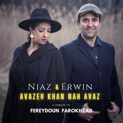 Niaz & Erwin - 'Avazeh Khan Nah Avaz'