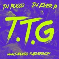 DJ ROCCO & DJ EVER B - T.T.G. (To The Ground)