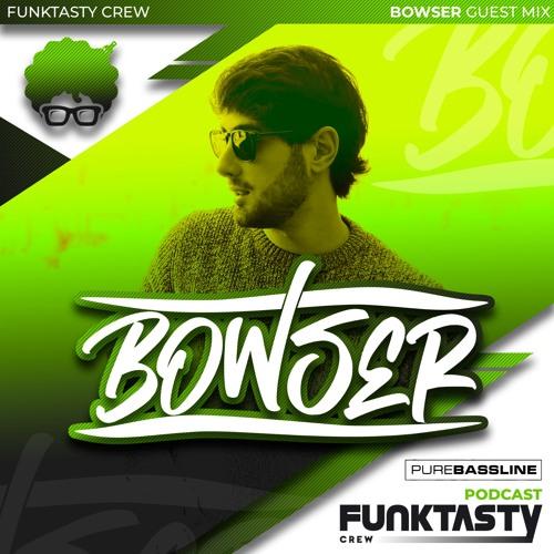 FunkTasty Crew #140 · Bowser - Guest Mix