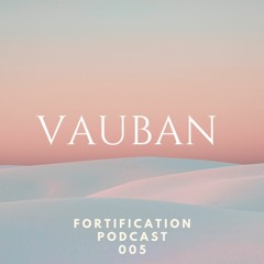 Vauban's Fortification Podcast 005