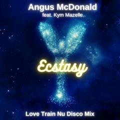 Angus McDonald Feat. Kym Mazelle - Ecstasy (Love Train Nu Disco Mix)