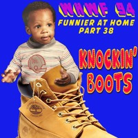 We Heard We're Funny: Knockin' Boots (Funnier at Home Part 38) 12-16-2020
