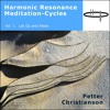 Harmonic Resonance Meditation-Cycles Vol. 1 Let Go and Relax