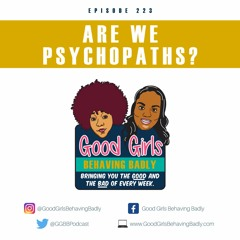 Episode 223: Are We Psychopaths?