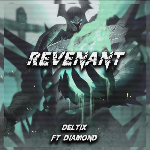 Deltix - Revenant Ft. Diamond (Free download 900 followers) UNLOCKED NOW