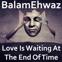 Love Is Waiting At The End Of Time