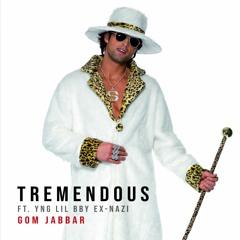 Tremendous (ft. Yng Lil Bby Ex-Nazi)