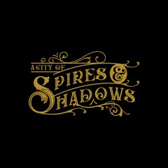 Brightest Lights, Darkest Shadows - A City of Spires and Shadows Theme