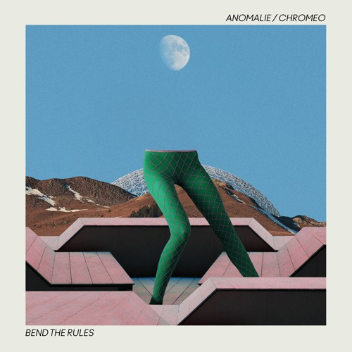 Anomalie & Chromeo - Bend The Rules EP