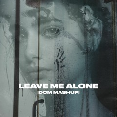 DJ SNAKE, MOKSI, DUKE & JONES - LEAVE ME ALONE (FT. BROCKHAMPTON) [DOM MASHUP]
