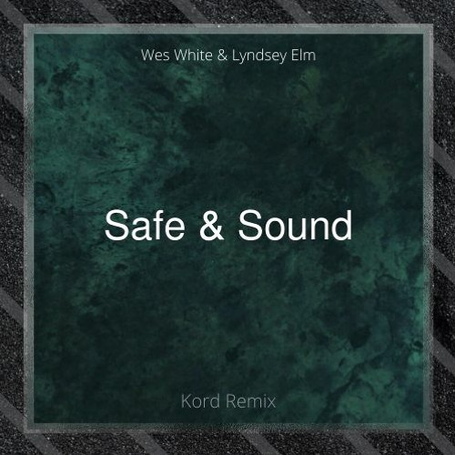 Safe And Sound (Kord Remix)